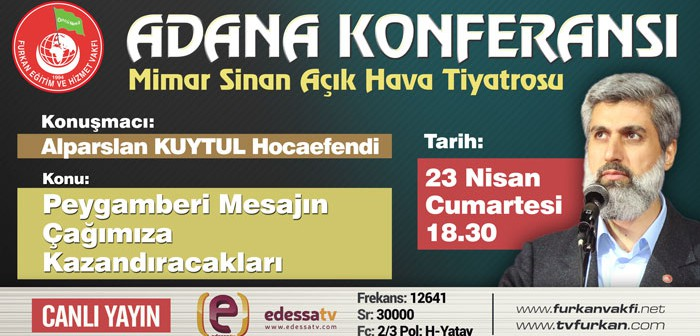 Adana'da Dev Konferans!